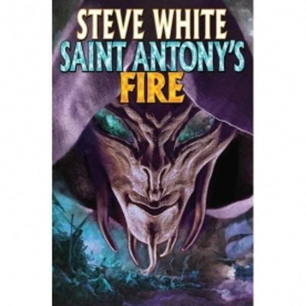 Saint Antony's Fire by Steve White (Hardback, 2008)