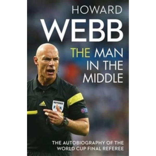 The Man in the Middle : The Autobiography of the World Cup Final Referee