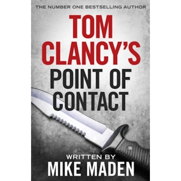 Tom Clancy's Point of Contact : INSPIRATION FOR THE THRILLING AMAZON PRIME SERIES JACK RYAN