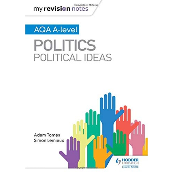My Revision Notes: AQA A-level Politics: Political Ideas  Paperback / softback 2019