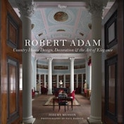 Robert Adam: Country House Design, Decoration, and the Art of Elegance by Simon Jenkins, Jeremy Musson (Hardback, 2017)