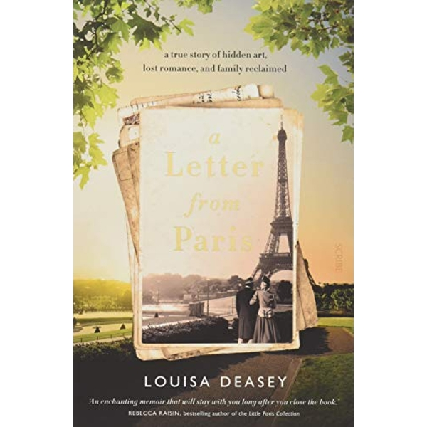 A Letter from Paris a true story of hidden art, lost romance, and family reclaimed Paperback / softback 2018