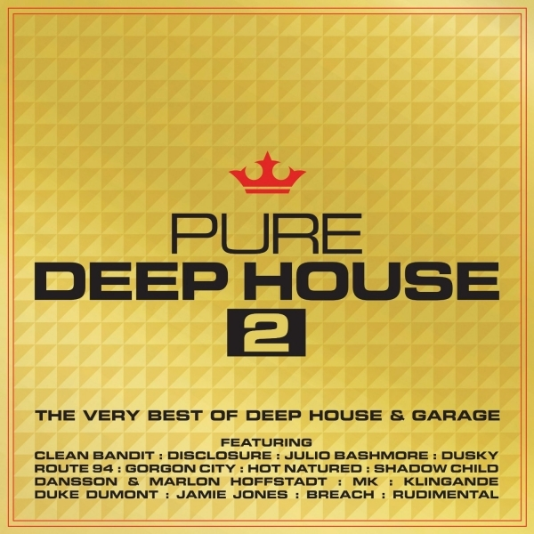 Pure Deep House 2 - The Very Best Of Deep House & Garage - Pure Deep House 2 - The Very Best Of Deep House & Garage CD