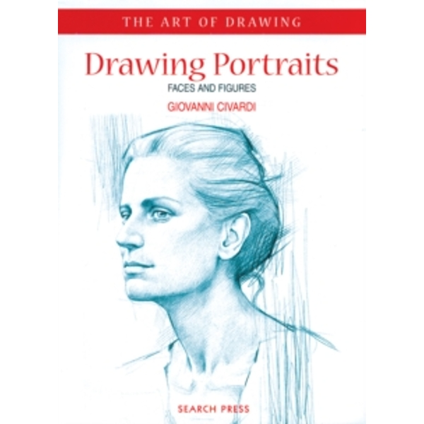 Art of Drawing: Drawing Portraits : Faces and Figures