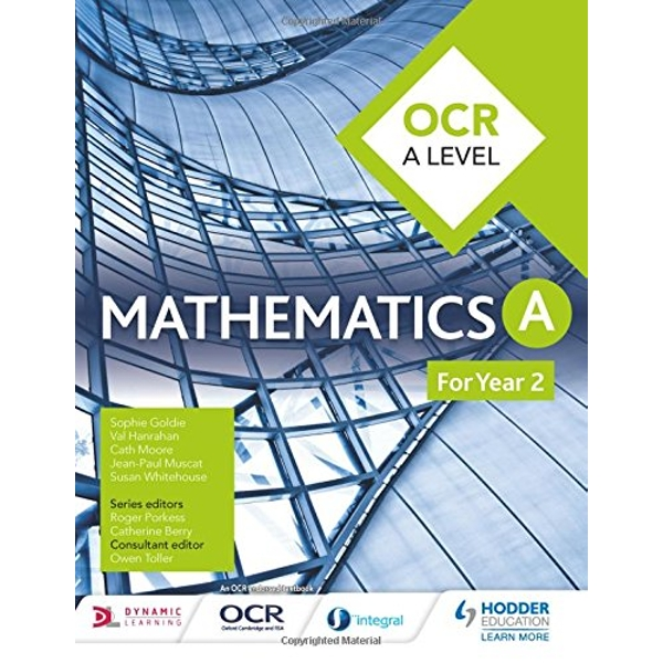 OCR A Level Mathematics Year 2 by Sophie Goldie, Susan Whitehouse, Val Hanrahan, Cath Moore, Jean-Paul Muscat (Paperback, 2017)