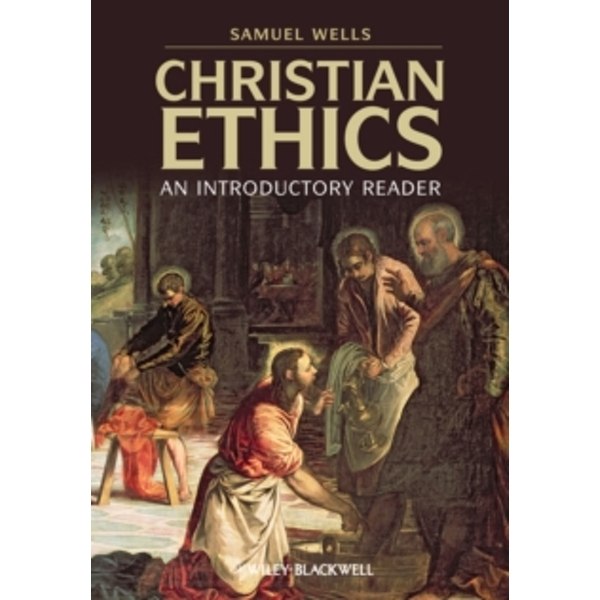 Christian Ethics: An Introductory Reader by John Wiley and Sons Ltd (Paperback, 2010)