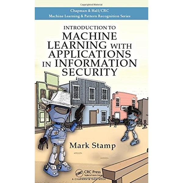 Introduction to Machine Learning with Applications in Information Security by Mark Stamp (Hardback, 2017)