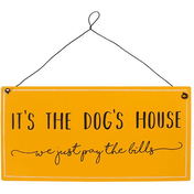 It's The Dog House Metal Sign