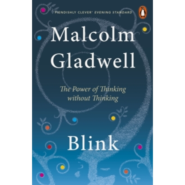 Blink: The Power of Thinking Without Thinking by Malcolm Gladwell (Paperback, 2006)