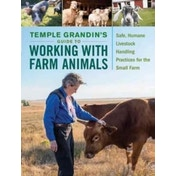 Temple Grandin's Guide to Working with Farm Animals: Safe, Humane Livestock Handling Practices for the Small Farm by Temple Grandin (Paperback, 2017)