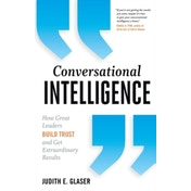 Conversational Intelligence: How Great Leaders Build Trust & Get Extraordinary Results by Judith E. Glaser (Hardback, 2013)