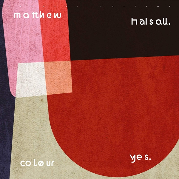 Matthew Halsall - Colour Yes (Special Edition) Vinyl