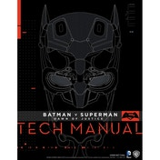 Batman v Superman: Dawn Of Justice: Tech Manual Hardcover