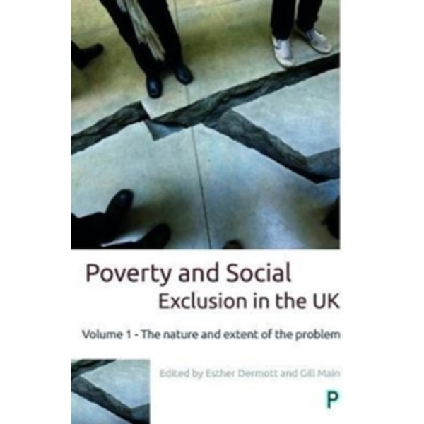 Poverty and social exclusion in the UK: The nature and extent of the problem by Policy Press (Paperback, 2017)