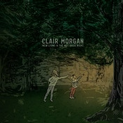 Clair Morgan - New Lions And The Not-Good Night Vinyl