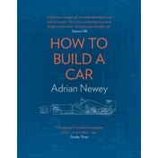 How to Build a Car: The Autobiography of the World's Greatest Formula 1 Designer by Adrian Newey (Hardback, 2017)