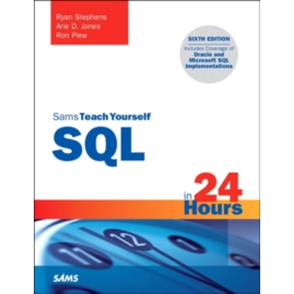 SQL in 24 Hours, Sams Teach Yourself by Arie D. Jones, Ron Plew, Ryan Stephens (Paperback, 2015)