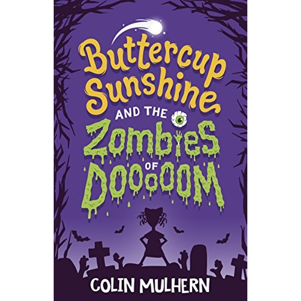 Buttercup Sunshine and the Zombies of Dooooom  Paperback / softback 2018