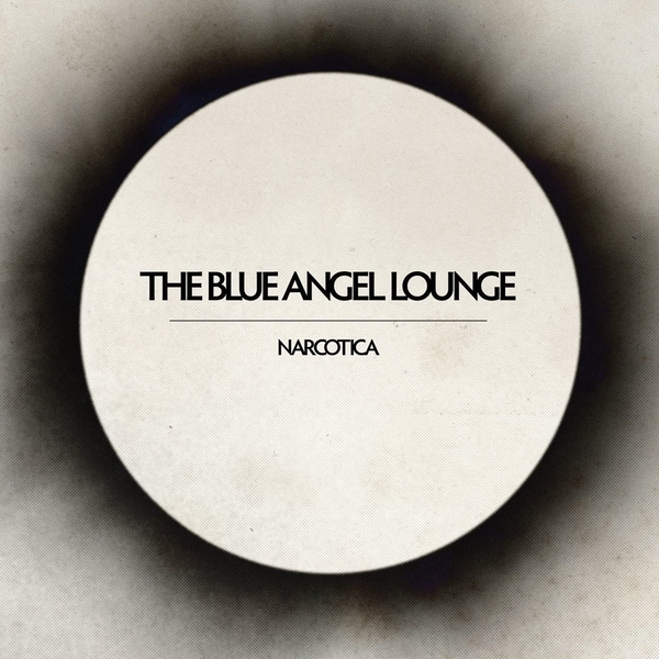The Blue Angel Lounge - Narcotica Vinyl