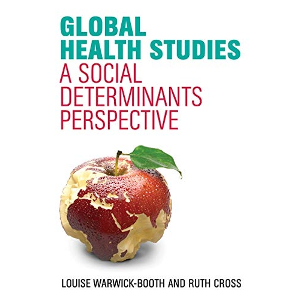 Global Health Studies A Social Determinants Perspective Paperback / softback 2018