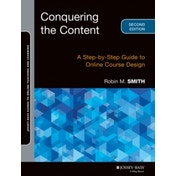 Conquering the Content, Second Edition: A Blueprint for Online Course Design and Development by Robin M. Smith (Paperback, 2014)