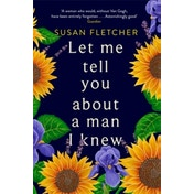 Let Me Tell You About A Man I Knew by Susan Fletcher (Paperback, 2017)