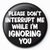 Please Don't Interrupt Me Badge