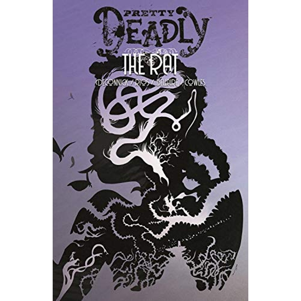 Pretty Deadly Volume 3: The Rat