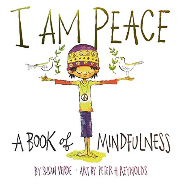 I Am Peace: A Book of Mindfulness by Susan Verde (Hardback, 2017)