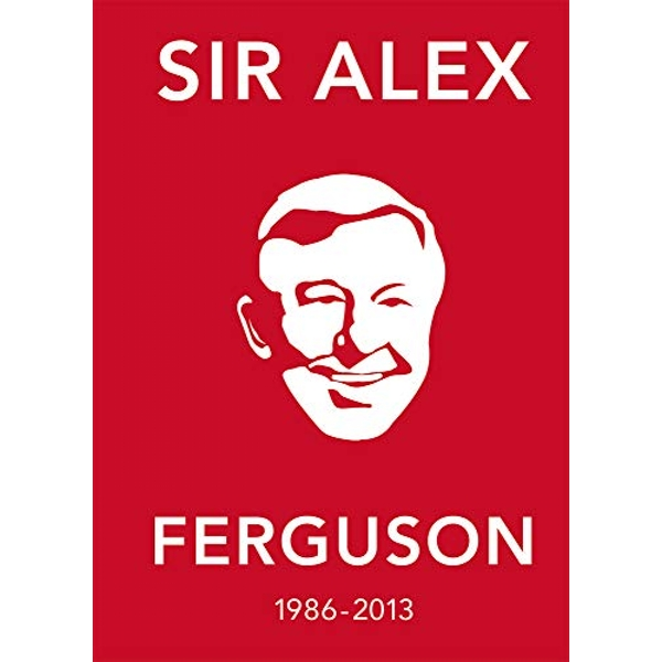 The Alex Ferguson Quote Book The Greatest Manager in His Own Words Paperback / softback 2019