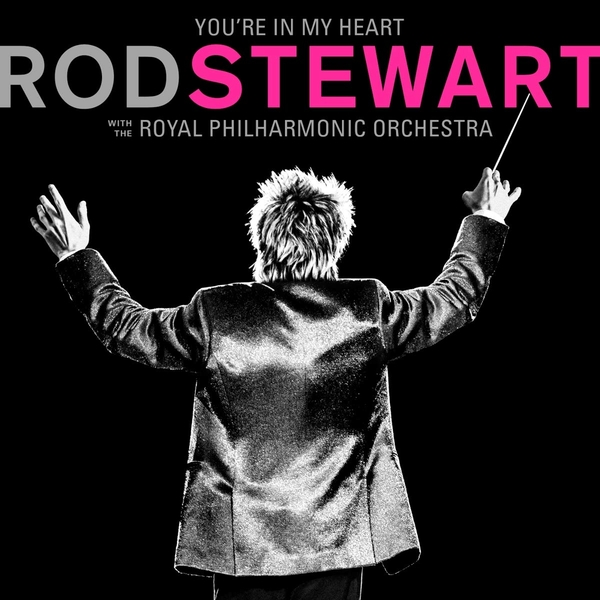 Rod Stewart With The Royal Philharmonic Orchestra - You're In My Heart CD