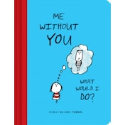 Me Without You, What Would I Do? : A Fill-In Love Journal