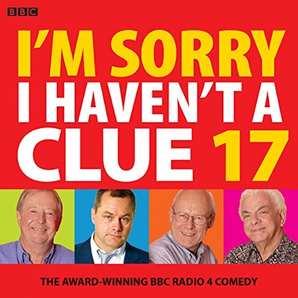 I'm Sorry I Haven't A Clue 17 The Award-Winning BBC Radio 4 Comedy CD-Audio 2018