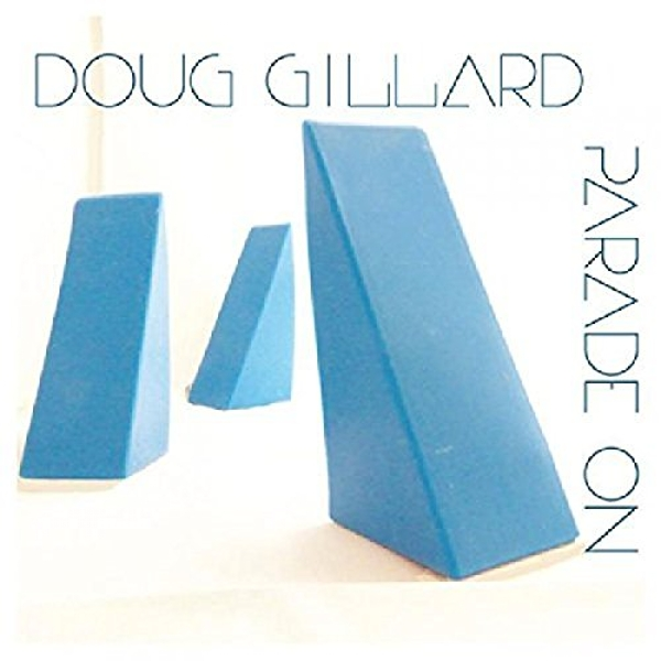 Doug Gillard - Parade On Vinyl