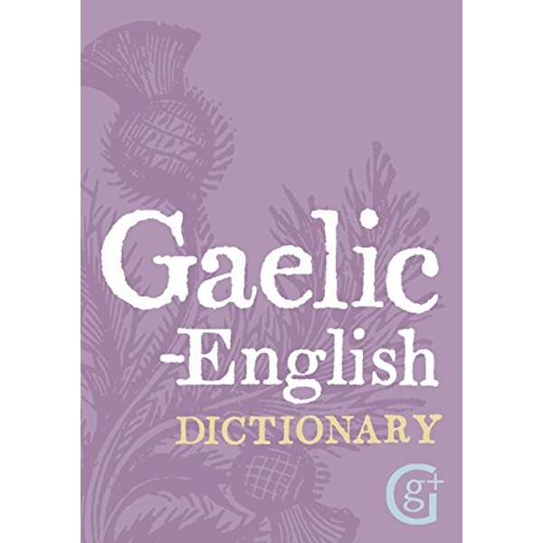 Gaelic - English Dictionary by Geddes & Grosset (Paperback, 2006)