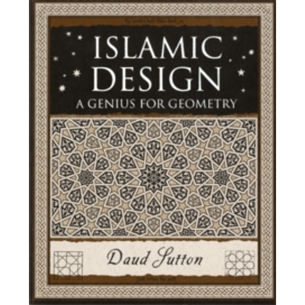 Islamic Design: A Genius for Geometry by Daud Sutton (Paperback, 2007)