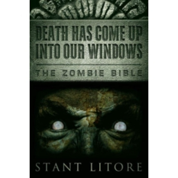 Zombie Bible Book 1: Death Has Come Up into Our Windows