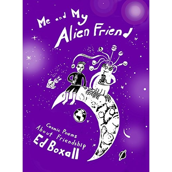 Me and My Alien Friend Cosmic Poems about Friendship Paperback / softback 2018