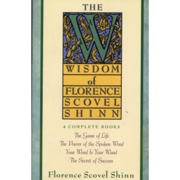 The Wisdom of Florence Scovel Shinn by Shinn (Paperback, 1989)