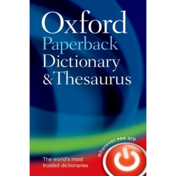 Oxford Paperback Dictionary & Thesaurus by Oxford Dictionaries,