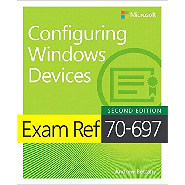 Exam Ref 70-697 Configuring Windows Devices  Paperback / softback 2018