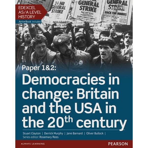 Edexcel AS/A Level History, Paper 1&2: Democracies in change: Britain and the USA in the 20th century Student Book + ActiveBook  Mixed media product 2015