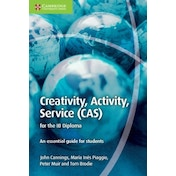 Creativity, Activity, Service (CAS) for the IB Diploma: An Essential Guide for Students by Maria Ines Piaggio, John Cannings, Peter Muir, Tom Brodie (Paperback, 2015)