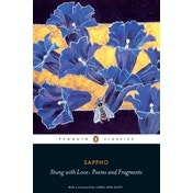 Stung with Love: Poems and Fragments of Sappho by Sappho (Paperback, 2009)