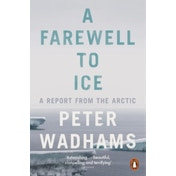 A Farewell to Ice: A Report from the Arctic by Peter Wadhams (Paperback, 2017)