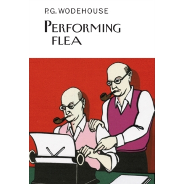 Performing Flea by P. G. Wodehouse, Everyman's Library (UK) (Hardback, 2014)