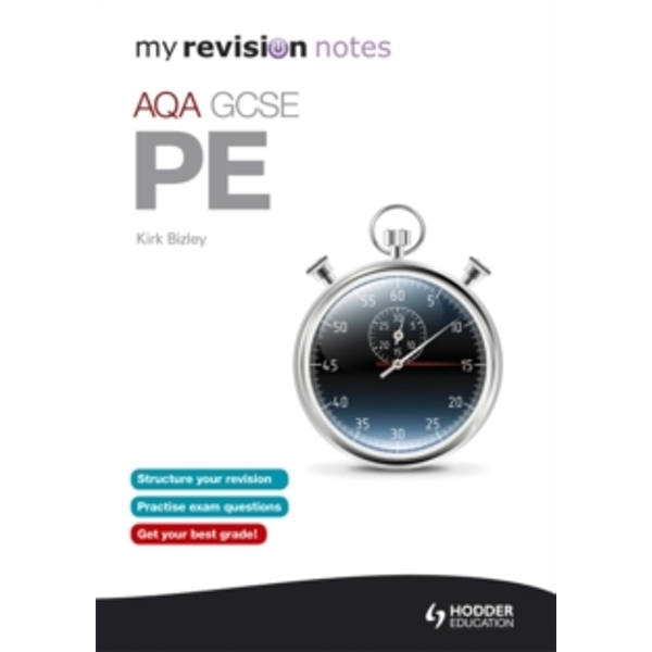 My Revision Notes: AQA GCSE PE by Kirk Bizley (Paperback, 2014)