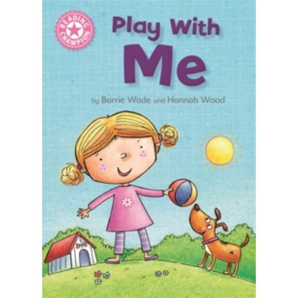 Reading Champion: Play With Me : Independent Reading Pink 1A
