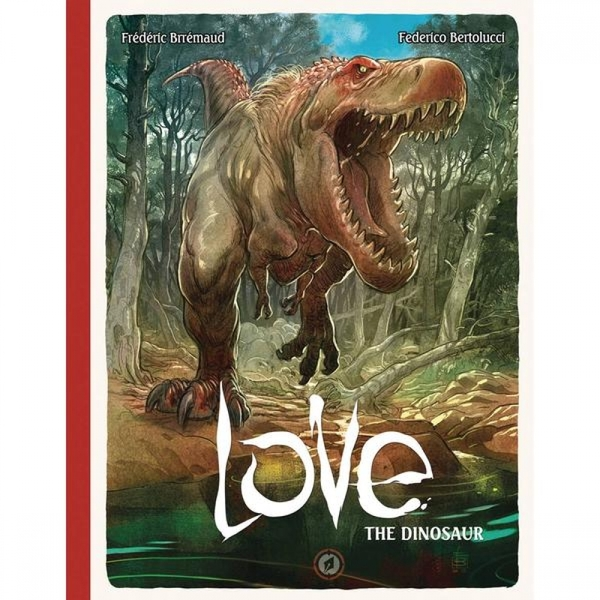 Love  Volume 4: The Dinosaur Hardcover