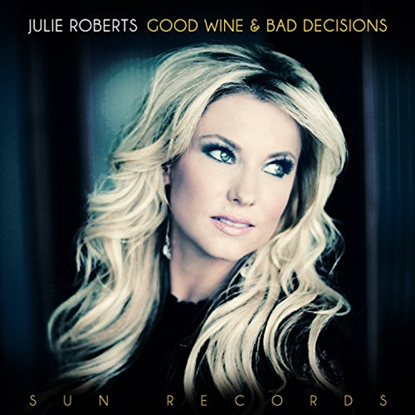 Julie Roberts - Good Wine & Bad Decisions Vinyl